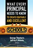 img - for What Every Principal Needs to Know to Create Equitable and Excellent Schools book / textbook / text book