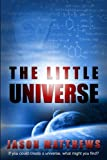 Book cover from The Little Universe by Jason Matthews