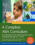 A Complete ABA Curriculum for Individuals on the Autism Spectrum with a Developmental Age of 4-7 Years : A Step-by-Step Treatment Manual Including Supporting Materials for Teaching 150 Intermediate Skills, Knapp, Julie and Turnbull, Carolline, 1849059802