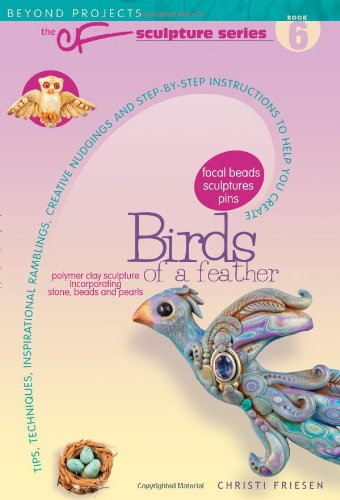 [PDF] Birds of a Feather (Beyond Projects: The CF Sculpture Series, Book 6) Free Download | Publisher : Don't Eat Any Bugs Productions | Category : Others | ISBN 10 : 0980231426 | ISBN 13 : 9780980231427