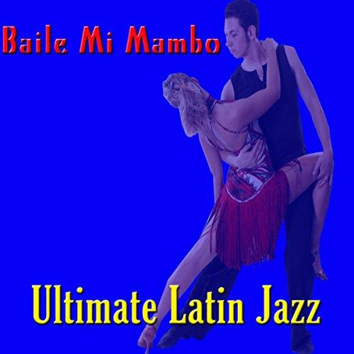 Baile Mi Mambo - Ultimate Lati...