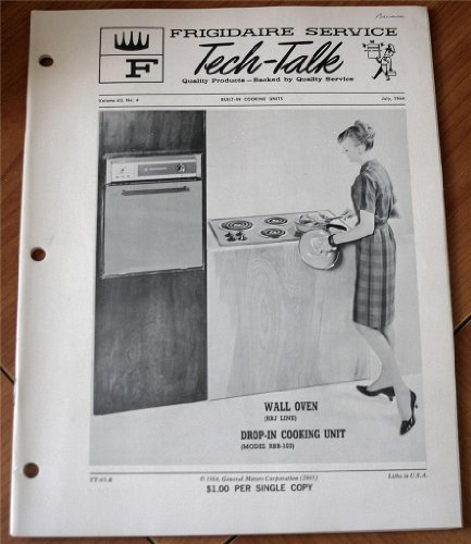 - Frigidaire RBJ Line Wall Oven and Drop-In Cooking Unit Model RBB-103 (Frigidaire Service Tech-Talk, July 1964, Volume 65, No. 4)