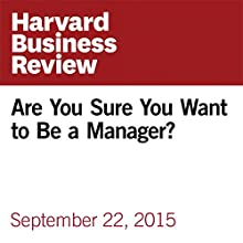 Are You Sure You Want to Be a Manager? Other by Joseph Grenny Narrated by Fleet Cooper