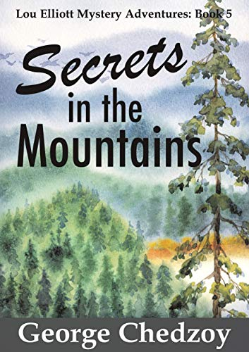 Secrets in the Mountains (Lou Elliott Mystery Adventures Book 5) by [Chedzoy, George]
