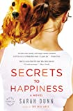 Secrets to Happiness, Sarah Dunn, 0316013609