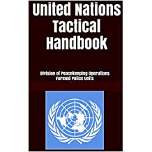 United Nations Tactical Handbook: Division of Peacekeeping Operations Formed Police Units