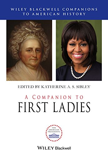 A Companion to First Ladies (Wiley Blackwell Companions to American History)