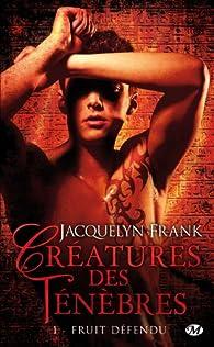 Créatures des ténèbres , tome 1 : Fruit défendu par Jacquelyn Frank
