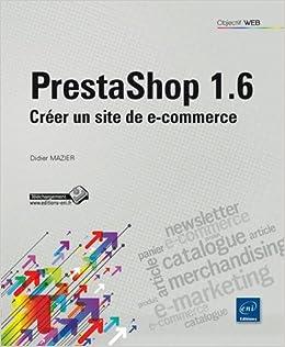 dd45dc029675ff Amazon.fr - Prestashop 1.6 - Créer un site de e-commerce - Didier MAZIER -  Livres