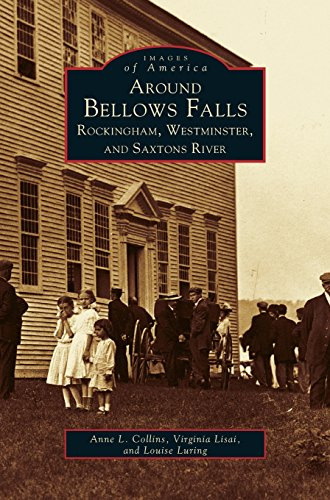 Around Bellows Falls: Rockingham, Westminster, and Saxtons - Rockingham Collection