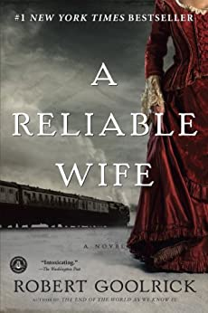 A Reliable Wife by [Goolrick, Robert]
