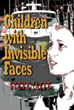 Children with Invisible Faces, Steve Jaffe, 098194101X