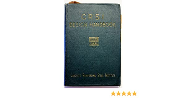Crsi design handbook concrete reinforcing steel institute amazon crsi design handbook concrete reinforcing steel institute amazon books fandeluxe Choice Image