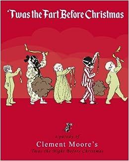 Christmas Parody.Twas The Fart Before Christmas A Christmas Parody Workshop