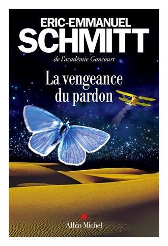 La vengeance du pardon – Éric-Emmanuel Schmitt (Rentrée Littérature 2017)
