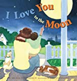 I Love You to the Moon, Melissa Staehli, 1612442056