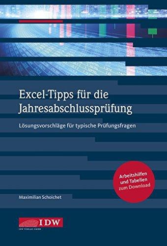 Excel-Tipps für die Jahresabschlussprüfung: Lösungsvorschläge für typische Prüfungsfragen Taschenbuch – 11. September 2017 Maximilian Schoichet IDW 3802121074 Betriebswirtschaft