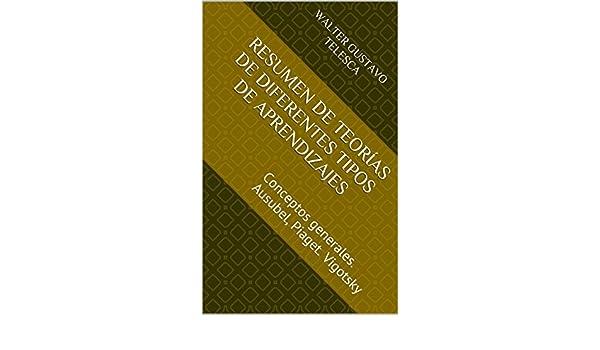 Colección Cuadernillos docentes V6- Resumen de teorías de diferentes tipos de aprendizaje: Conceptos generales. Ausubel, Piaget.