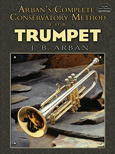 Arban's Complete Conservatory Method for Trumpet (Dover Books on Music) ()