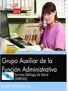Grupo Auxiliar De La Función Administrativa. Servicio Gallego De Salud (sergas). Temario Específico Vol. I por Editorial Cep epub