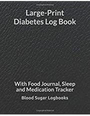 Large-Print Diabetes Log Book: With Food Journal, Sleep and Medication Tracker
