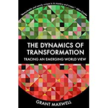 The Dynamics of Transformation: Tracing an Emerging World View