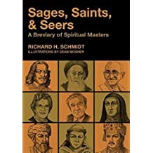 Sages, Saints, & Seers: A Breviary of Spiritual Masters large type edition by Schmidt, Richard H (2015) Paperback