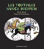 Las tortugas nunca duermen (Spanish Edition)