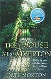 The House at Riverton by Morton. Kate ( 2007 ) Paperback