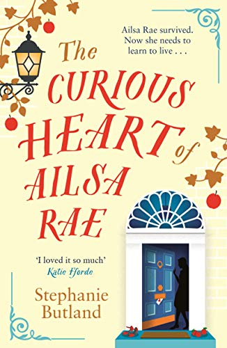 The Curious Heart of Ailsa Rae by [Butland, Stephanie]