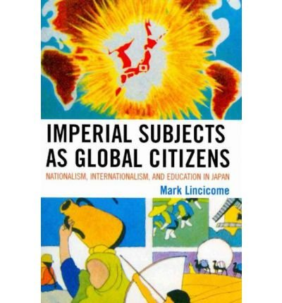 Imperial Subjects as Global Citizens: Nationalism, Internationalism, and Education in Japan (AsiaWorld (Paperback)) (Paperback) - Common