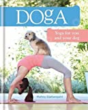 Doga: Yoga for you and your Dog