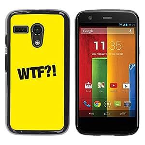 Be Good Phone Accessory // Dura Cáscara cubierta Protectora Caso Carcasa Funda de Protección para Motorola Moto G 1 1ST Gen I X1032 // Wtf Sign Symbol Black Yellow Sign