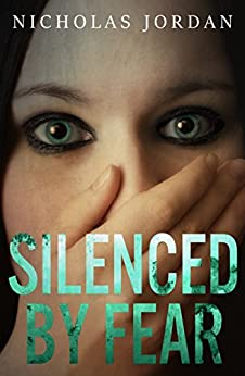 Silenced by Fear: A Suspense Thriller (Unspoken Evils Book 1) by [Jordan, Nicholas]