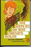 The Steps to My Best Friend's House, Evelyn W. Minshull, 0664326595