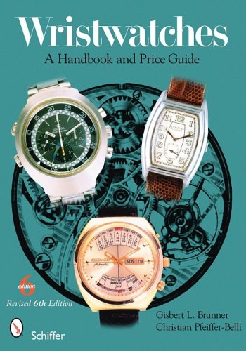 Wristwatches A Handbook And Price Guide Brunner Gisbert L 9780764333132 Amazon Com Books