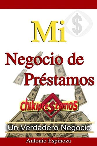 Mi Negocio de Prestamos (Spanish Edition) [Antonio Espinoza] (Tapa Blanda)