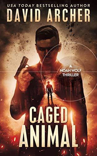 Caged Animal - A Noah Wolf Thriller ()
