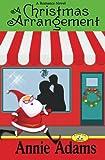 A Christmas Arrangement: A Short Romance Novel (The Flower Shop Mystery Series Book 3) (Volume 3)