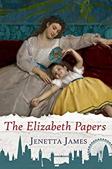 The Elizabeth Papers by [James, Jenetta]