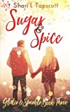 Sugar and Spice (The Glitter and Sparkle Series) (Volume 3)