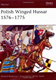 Polish Winged Hussar 1576-1775, Richard Brzezinski, 184176650X