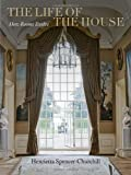 The Life of the House, Henrietta Spencer-Churchill, 0847838560