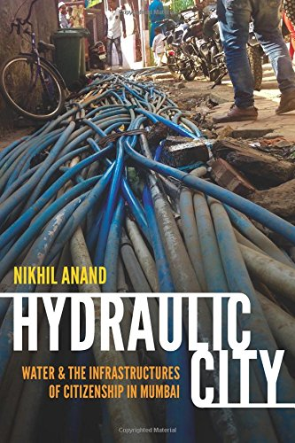 Download Hydraulic City: Water and the Infrastructures of Citizenship in Mumbai PDF