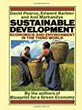 Sustainable Development : Economics and Environment in the Third World, Pearce, D. W. and Barbier, Edward B., 1853830887