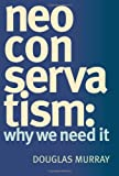 Neoconservatism, Douglas Murray, 1594031479