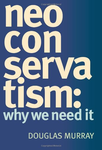 NeoConservatism Why Need Douglas Murray product image