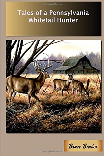 Tales of a Pennsylvania Whitetail Hunter ebook