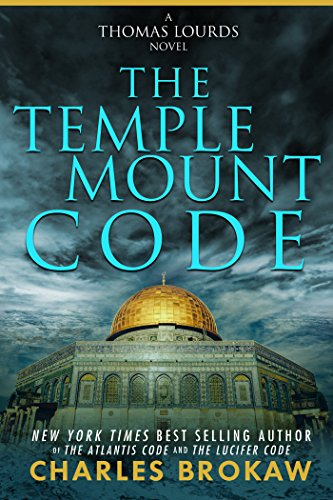 The Temple Mount Code (Thomas Lourds Book 3) (Indiana Jones And The Search For Atlantis)