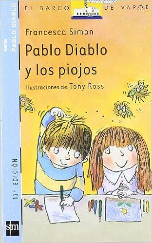 Pablo Diablo Y Los Piojos (El Barco De Vapor: Pablo Diablo/ the Steamboat: Horrid Henry)